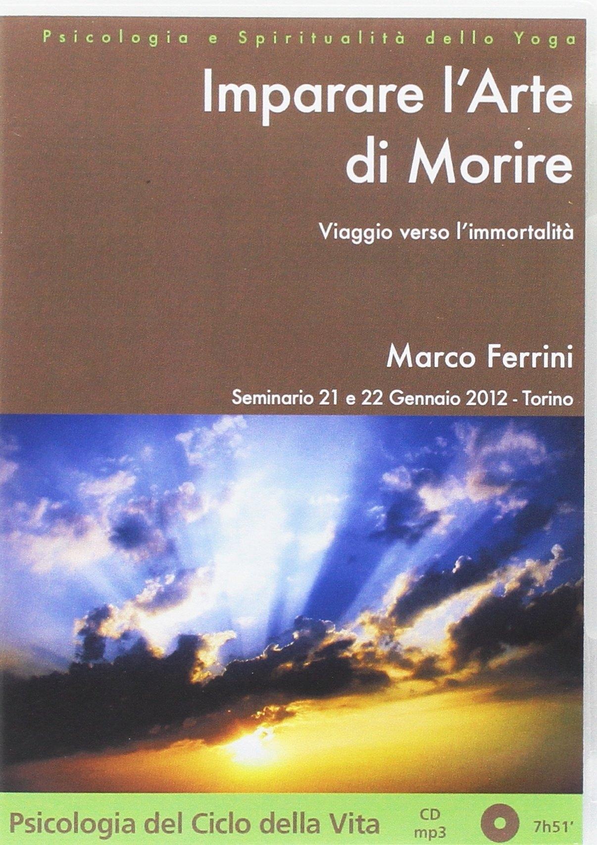Imparare L'Arte di Morire. Biaggio Verso L'Immortalità. il Viaggio della Vita. con CD Audio Formato Mp3