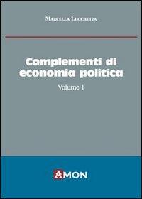 Complementi di economia politica. Vol. 1