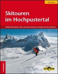 Skitouren im Hochpustertal. Südtirol & Osttirol. Di Schönsten in Reich der drei Zinnen