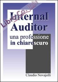 Internal auditor. Una professione in chiaroscuro.