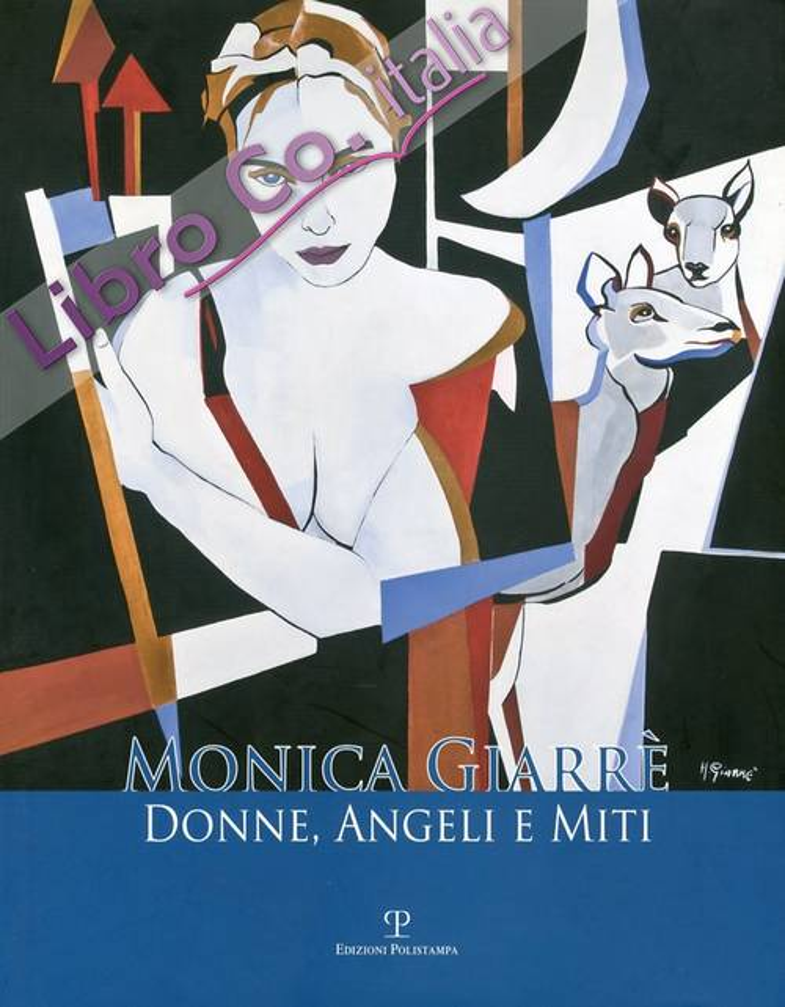 Monica Giarrè. Donne, Angeli e Miti