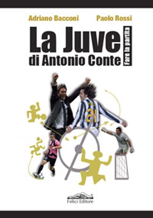 La Juve di Antonio Conte. Fare la partita.