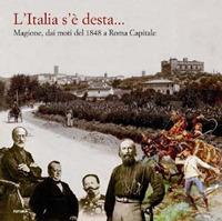 L'Italia S'è Desta... Magione, dai Moti del 1848 a Roma Capitale.