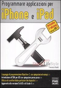 Programmare applicazioni per iPhone e iPad.