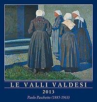 Le Valli valdesi 2013. Calendario. 12 dipinti a olio con vedute delle valli valdesi del Piemonte