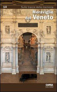 Meraviglie del Veneto. Vol. 10: Sulle tracce della memoria.