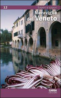 Meraviglie del Veneto. Vol. 12: Saperi e sapori