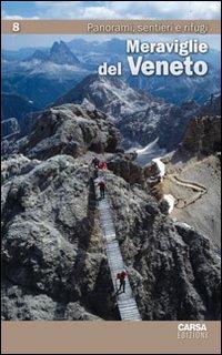 Meraviglie del Veneto. Vol. 8: Panorami, sentieri e rifugi.