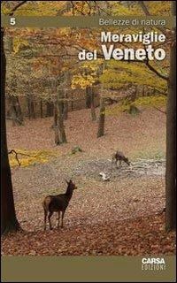 Meraviglie del Veneto. Vol. 5: Bellezze di natura.