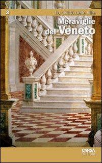 Meraviglie del Veneto. Vol. 3: La civiltà delle ville.