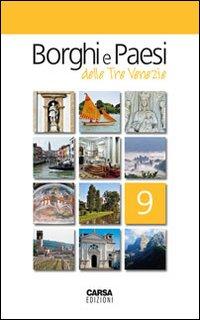 Borghi e paesi delle tre Venezie. Vol. 9.