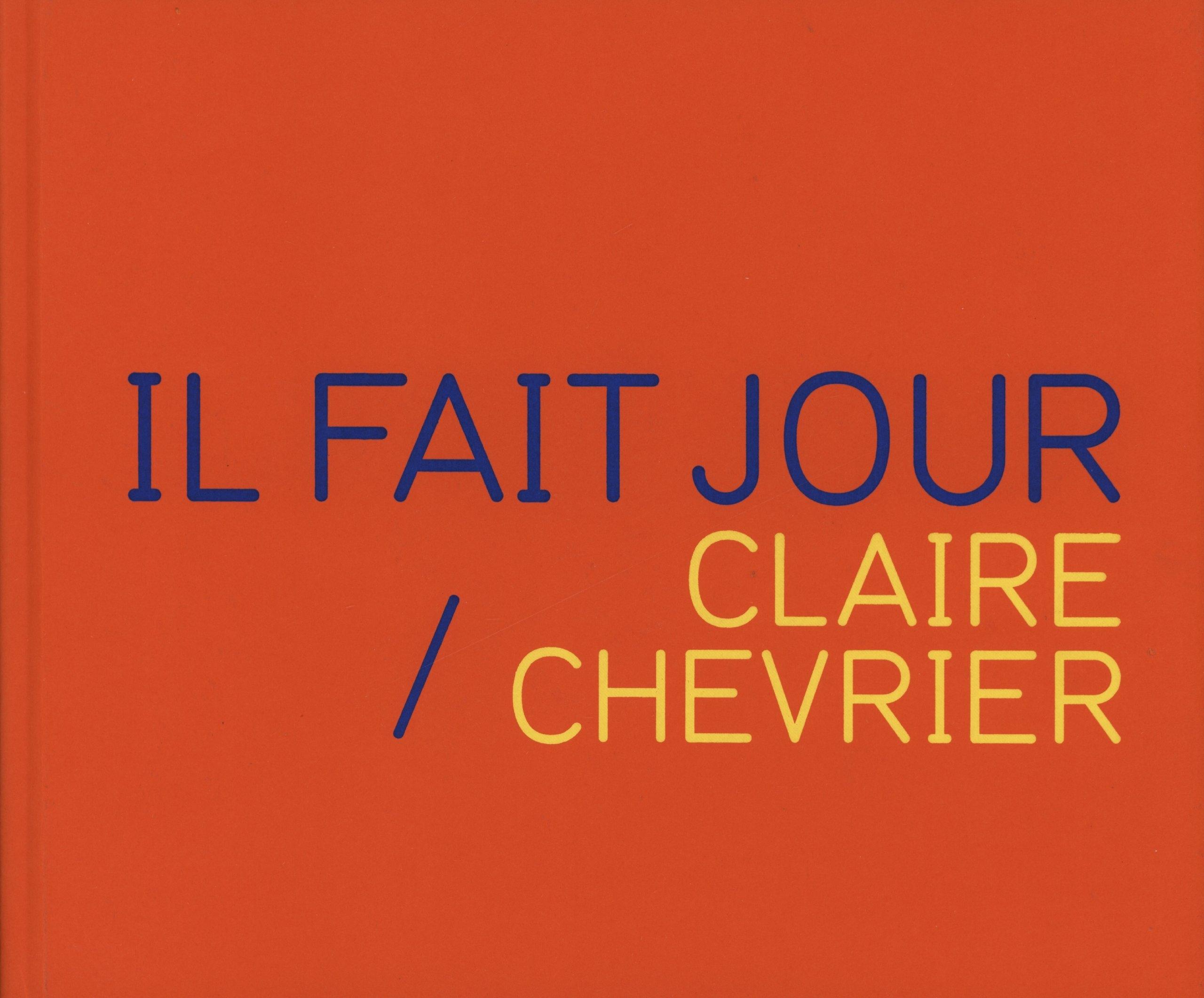 Claire Chevrier. Il fait jour.