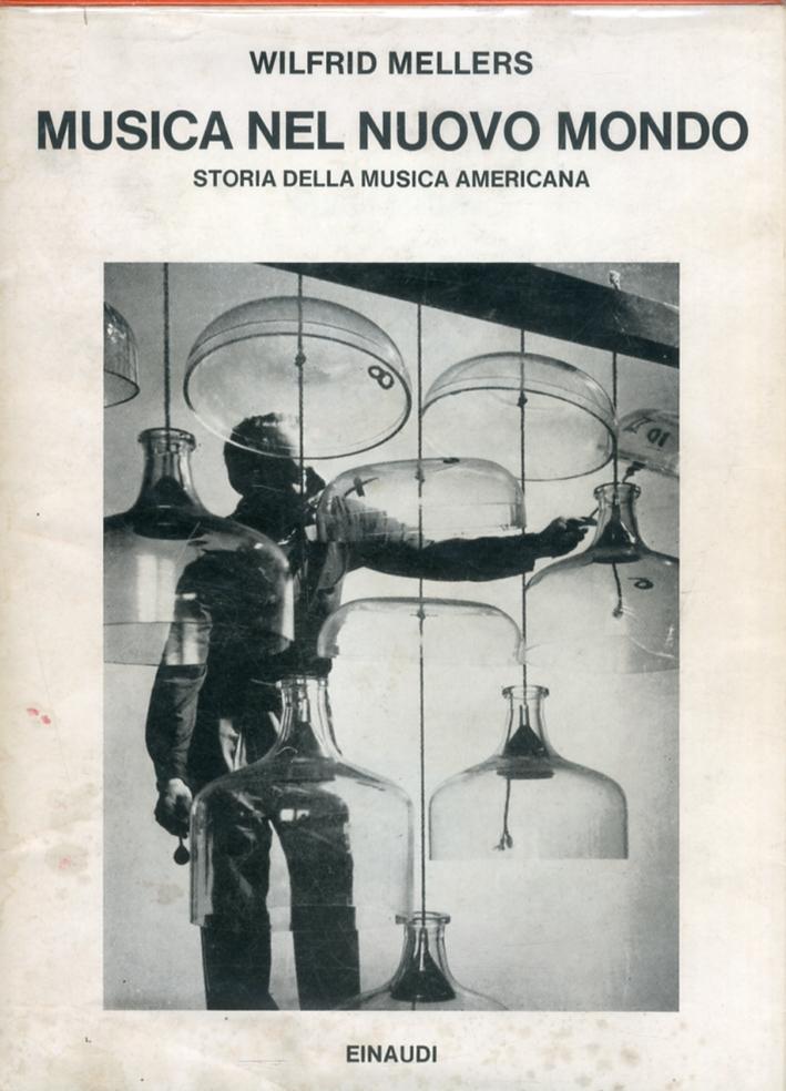 Musica nel Nuovo Mondo. Storia della musica americana.