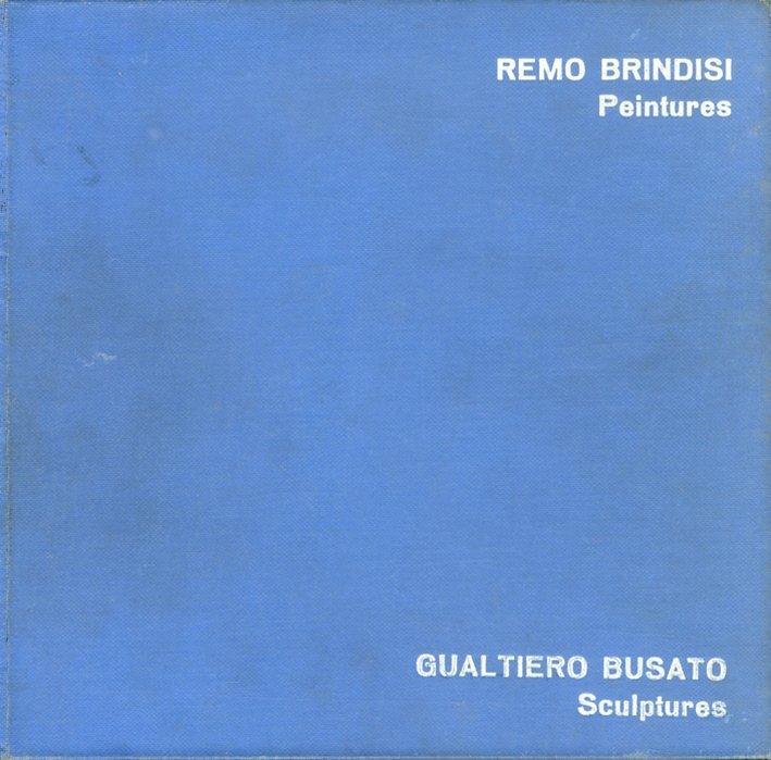 Remo Brindisi - peintures. Gualtiero Busato - sculptures.