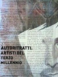 Autoritratti. Artisti del Terzo Millennio.