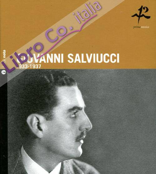 Giovanni Salviucci. 1933-1937. Ediz. italiana e inglese. Con CD Audio.