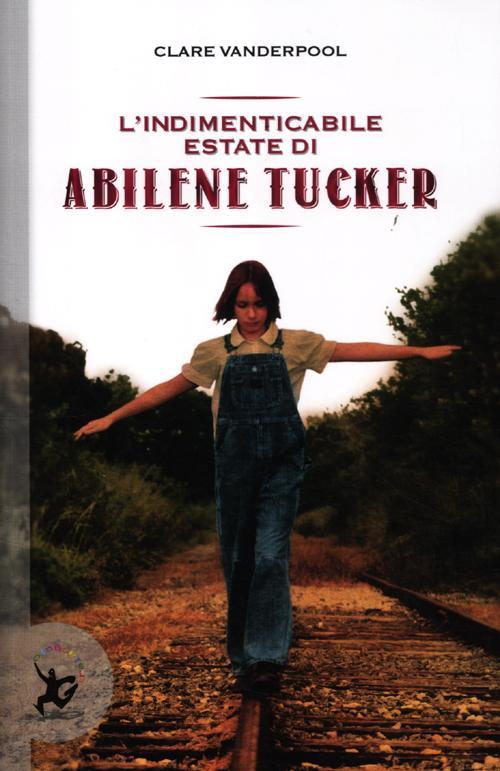 L'indimenticabile estate di Abilene Tucker.