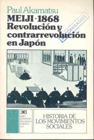 Meiji, 1868 : revolucion y contrarrevolucion en japon