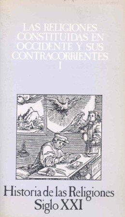Historia de las religiones. t.7. en occidente y contracorrientes i