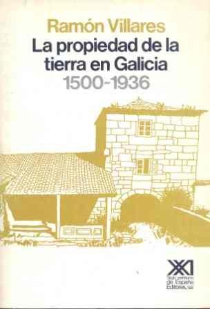 Propiedad de la tierra en galicia (1500-1936), la