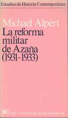 Reforma militar de azaña (1931-1933), la.