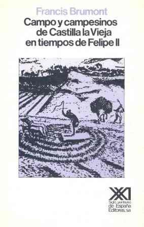 Campo y campesinos de castilla la vieja en tiempos de felipe ii