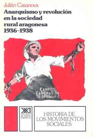 Anarquismo y revolucion en la sociedad rural aragonesa : (1936-1939)