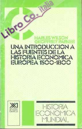 Introduccion a las fuentes de la historia economica europea, una
