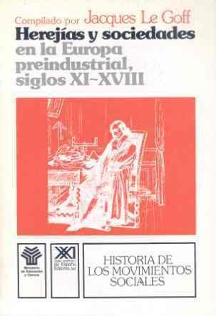 Herejias y sociedades en la europapreindustrial (s. xi-xviii) : histo.