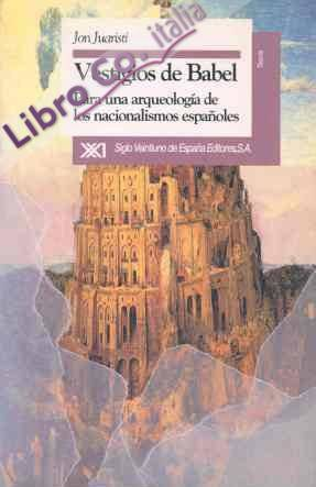 Vestigios de babel : para una arqueologia nacionalismos españoles