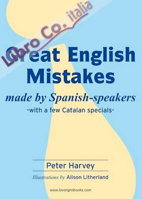 Great english mistakes : made by spanish speakers with a few catalan specials