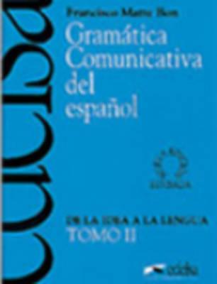 (ii)gramatica comunicativa del español, ii: de la idea a la lengua.