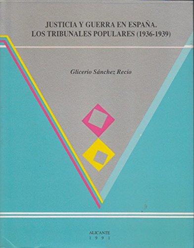 Justicia y guerra en españa : los tribunales populares, 1936-1939