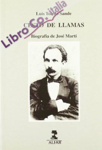 Cesto de llamas. biografia de josemarti