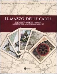 Il Mazzo delle Carte. L'Informatizzazione dell'Archivio Cartografico e Aerofotografico Storico del Servizio Beni Architettonici ed Ambientali.