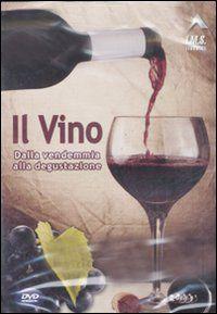Il Vino dalla Vendemmia alle Degustazione Corso sul Vino