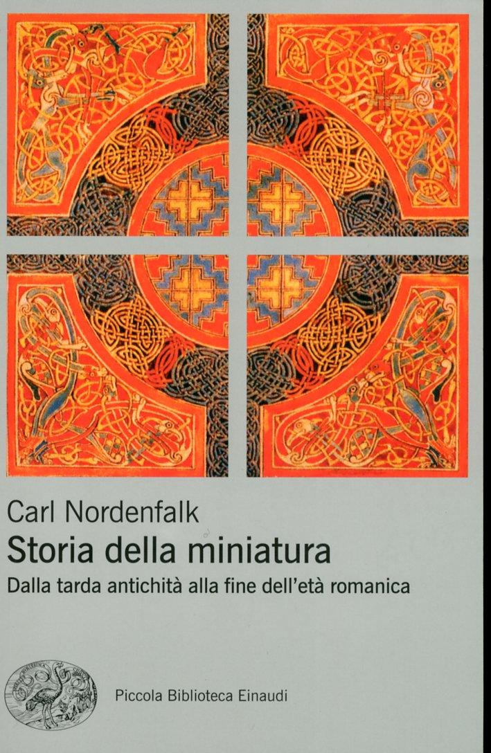 Storia della Miniatura. Dalla Tarda Antichità alla Fine dell'Età Romanica