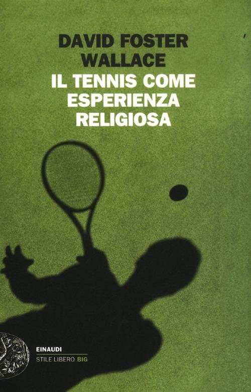 Il tennis come esperienza religiosa.