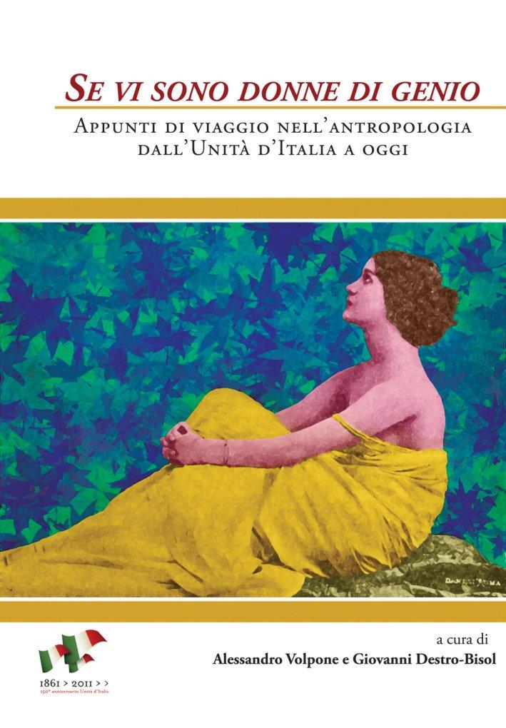 Se vi sono donne di genio. Appunti di viaggio nell'antropologia dall'unità d'Italia a oggi