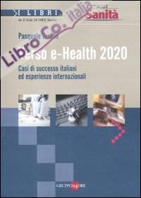 Verso e-Health 2020. Casi di successo italiani ed esperienze internazionali