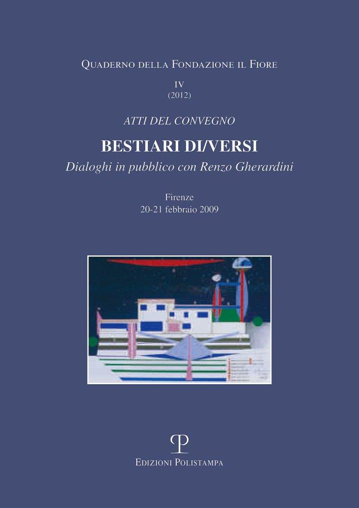 Bestiari di/versi. Dialoghi in pubblico con Renzo Cherardini. Atti del Convegno (Firenze, 20-21 febbraio 2009).