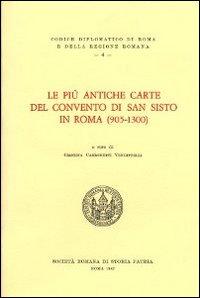 Le più antiche carte del convento di San Sisto in Roma (905-1300). Testo latino a fronte