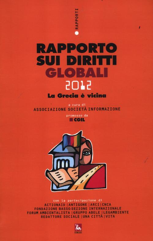 Rapporto sui diritti globali 2012. Con CD-ROM.