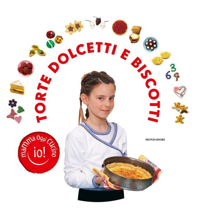 Mamma Oggi Cucino Io! Torte