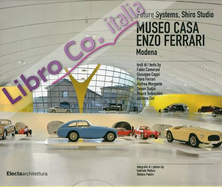 Future System, shiro studio Museo Casa Enzo Ferrari Modena [Ed. Italiana e Inglese]