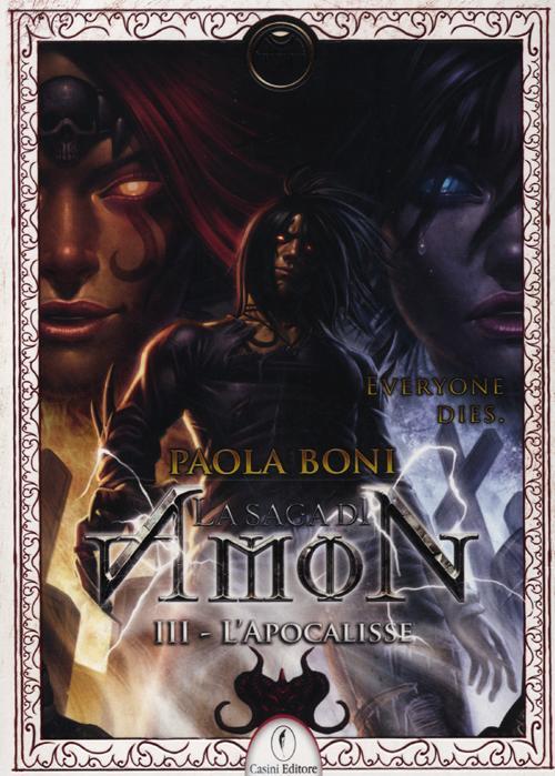 L'apocalisse. La saga di Amon. Vol. 3