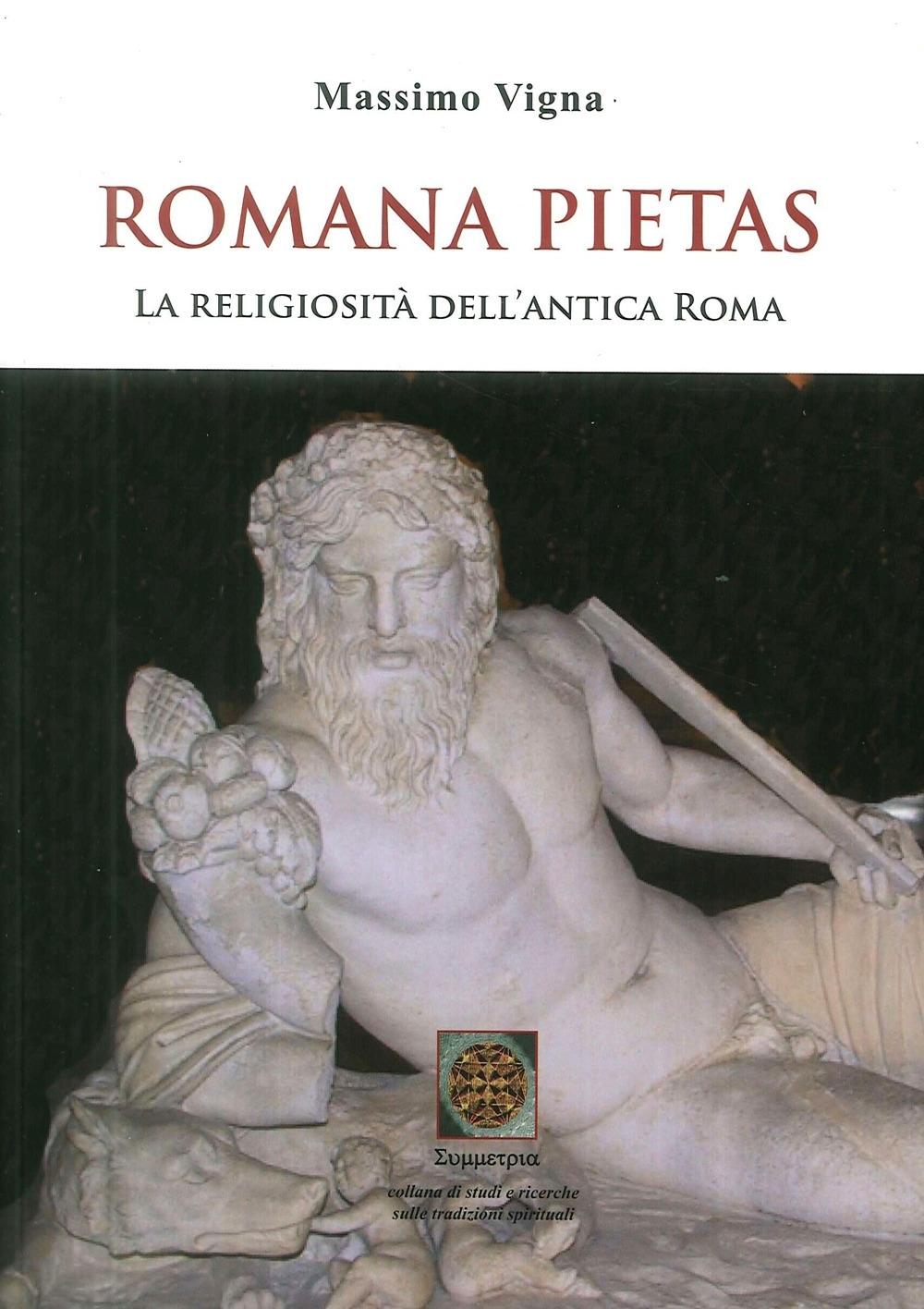 Romana Pietas. La Religiosità dell'Antica Roma