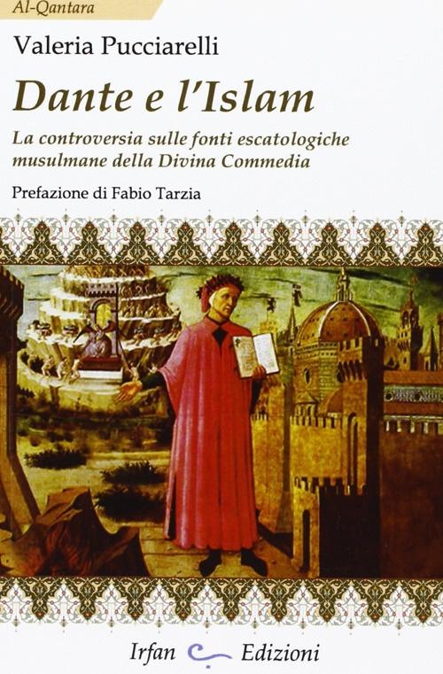 Dante e l'Islam. La controversia sulle fonti escatologiche musulmane della Divina Commedia