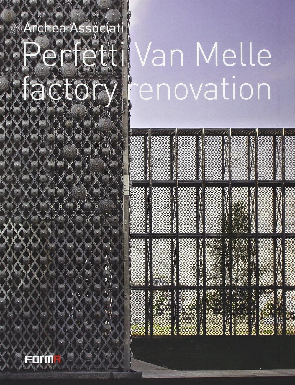 Perfetti Van Melle Factory Renovation. [Ed. Italiana e Inglese].