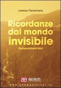 Ricordanze dal mondo invisibile. Componimenti lirici